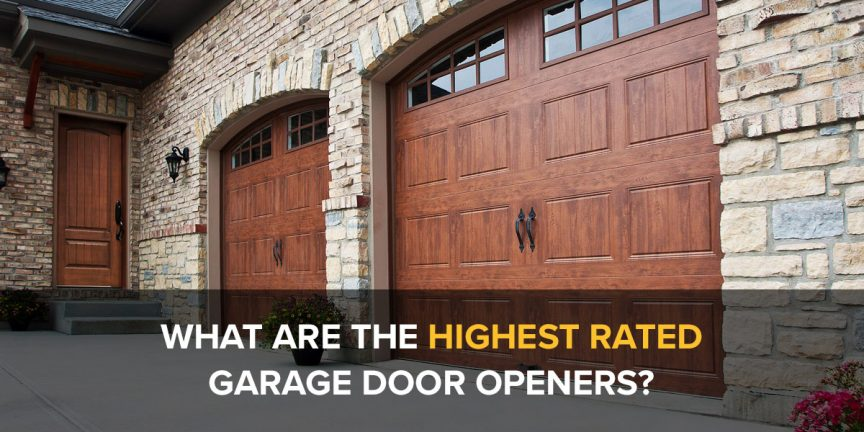 What Are The Highest Rated Garage Door Openers Find Out Here