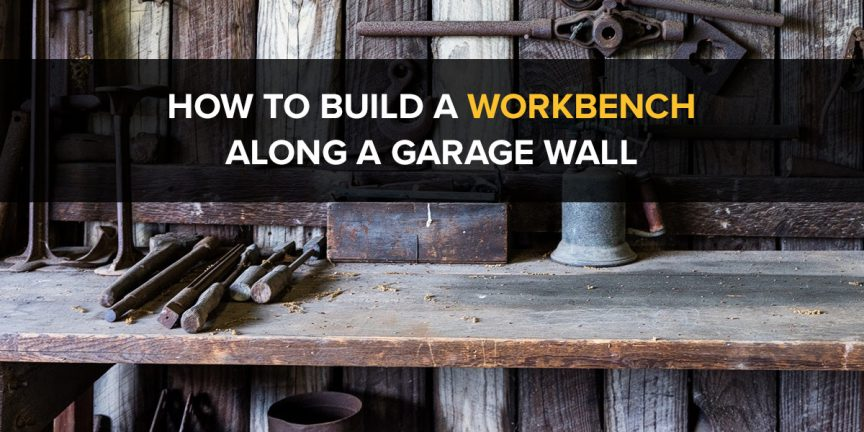 How to Build a Workbench Along a Garage Wall