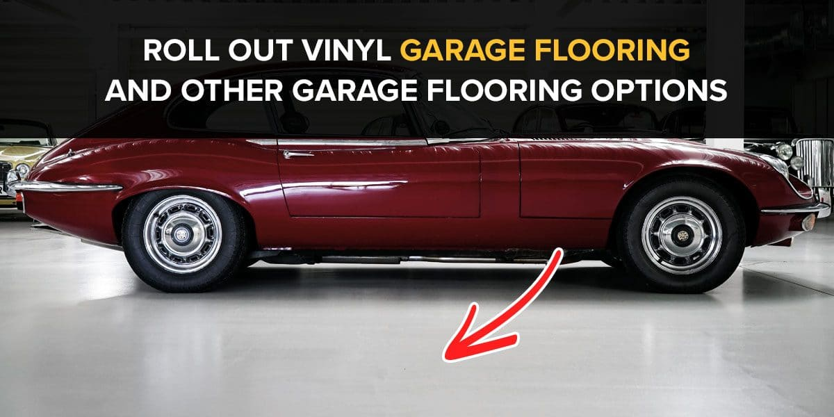 Roll Out Vinyl Garage Flooring And Other Garage Flooring