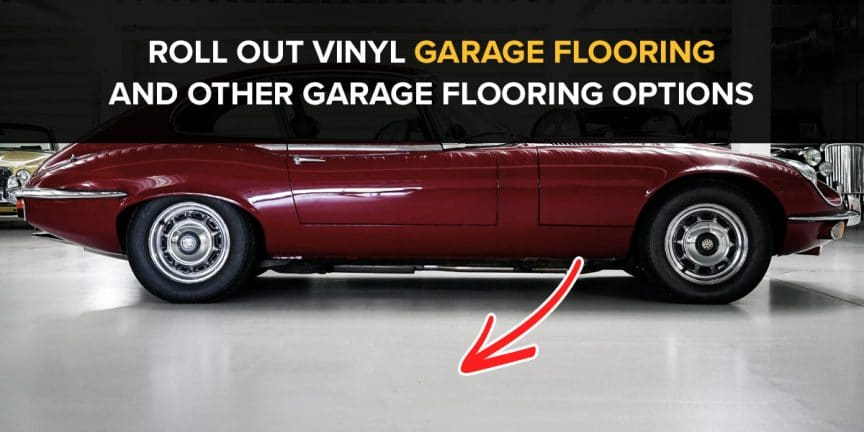 Roll Out Vinyl Garage Flooring and Other Garage Flooring Options
