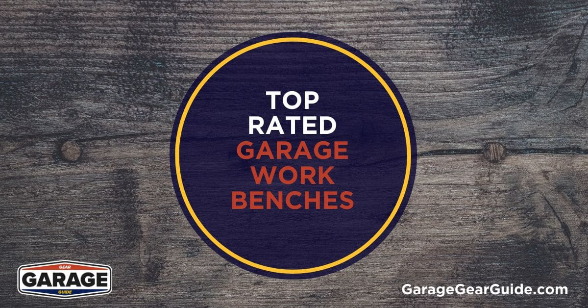 top rated garage workbenches