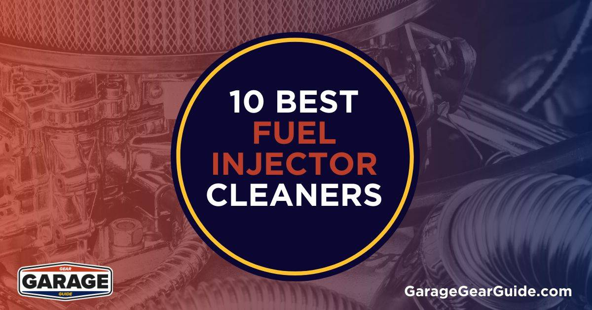 10 Best Fuel Injector Cleaners for Your Car (2021)